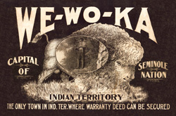 Advertisement of land in Wewoka. Tagline: The only town in Indian Territory where warranty deed can be secured.
